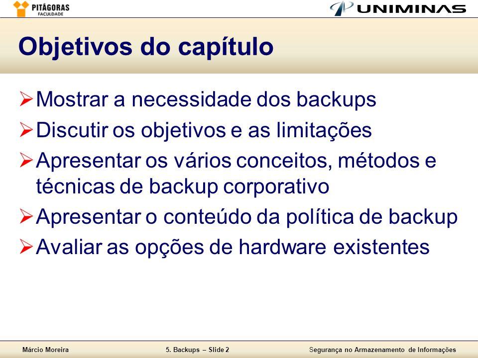 Objetivos do capítulo Mostrar a necessidade dos backups