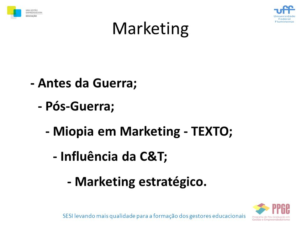 Marketing - Antes da Guerra; - Pós-Guerra;
