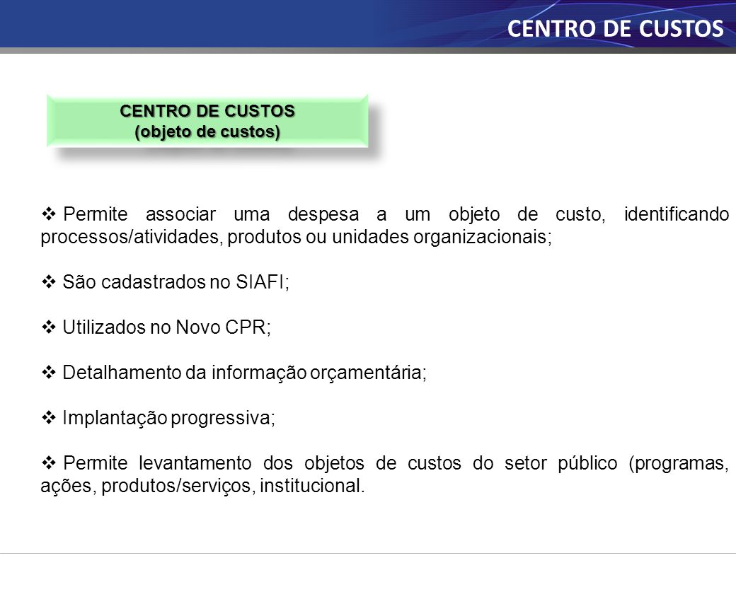CENTRO DE CUSTOS CENTRO DE CUSTOS. (objeto de custos)