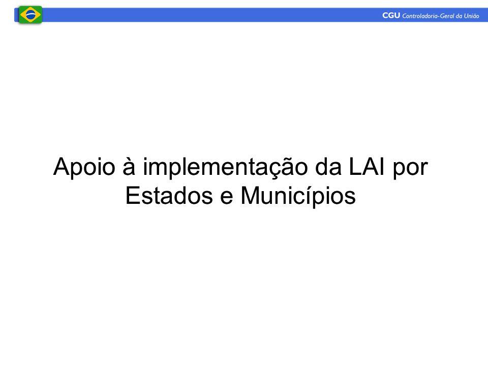 Apoio à implementação da LAI por Estados e Municípios