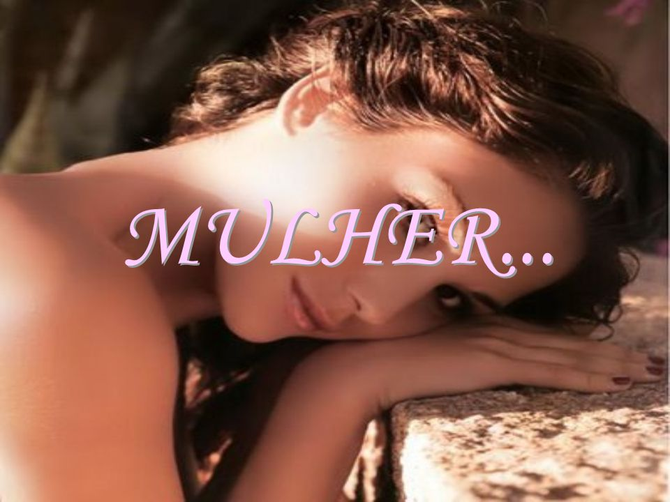 MULHER...