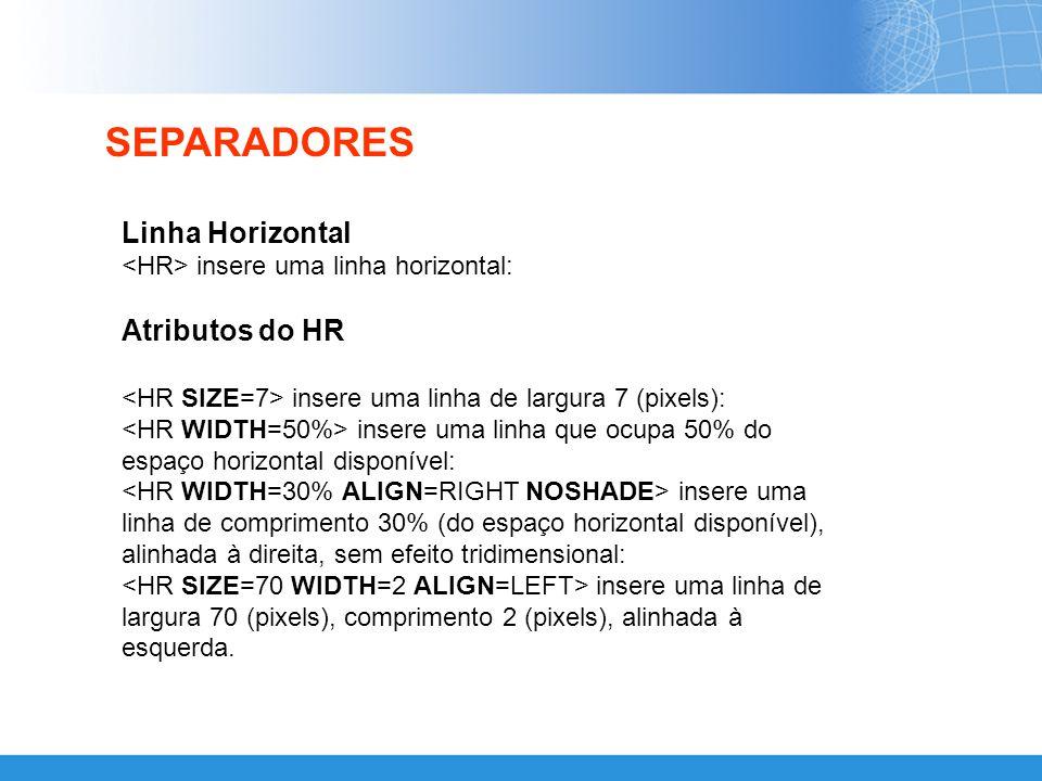 SEPARADORES Linha Horizontal Atributos do HR