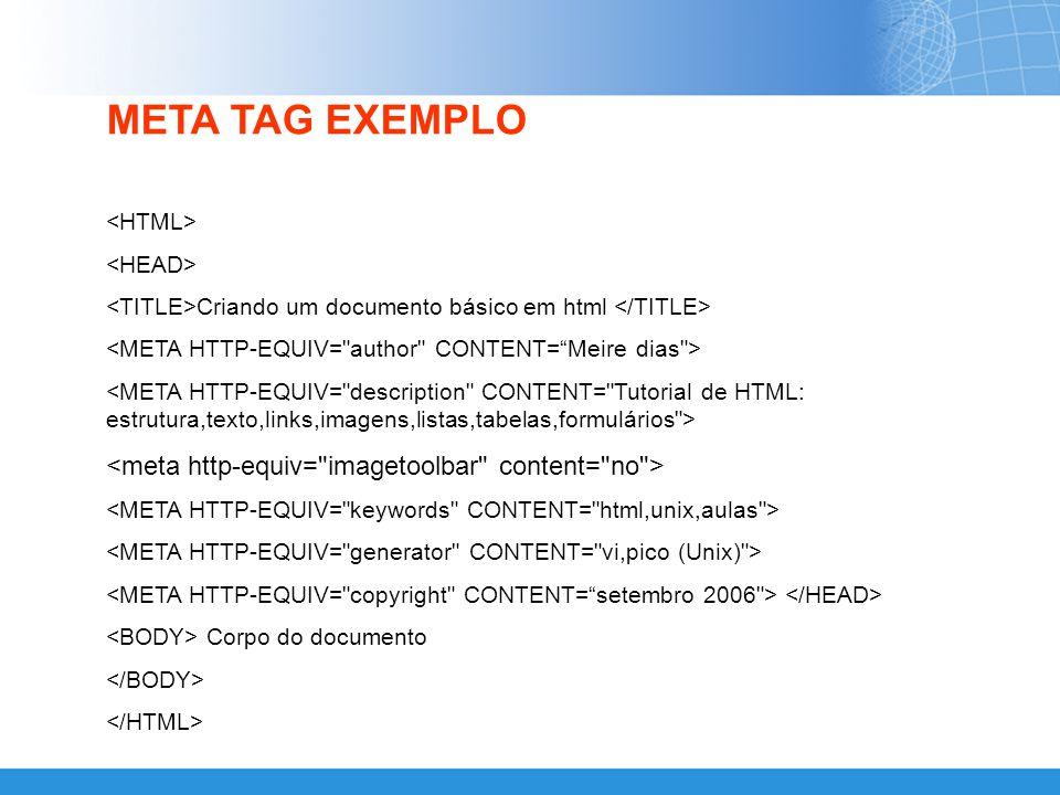 META TAG EXEMPLO <meta http-equiv= imagetoolbar content= no >