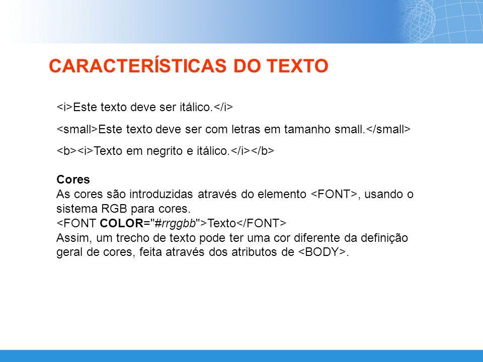 CARACTERÍSTICAS DO TEXTO