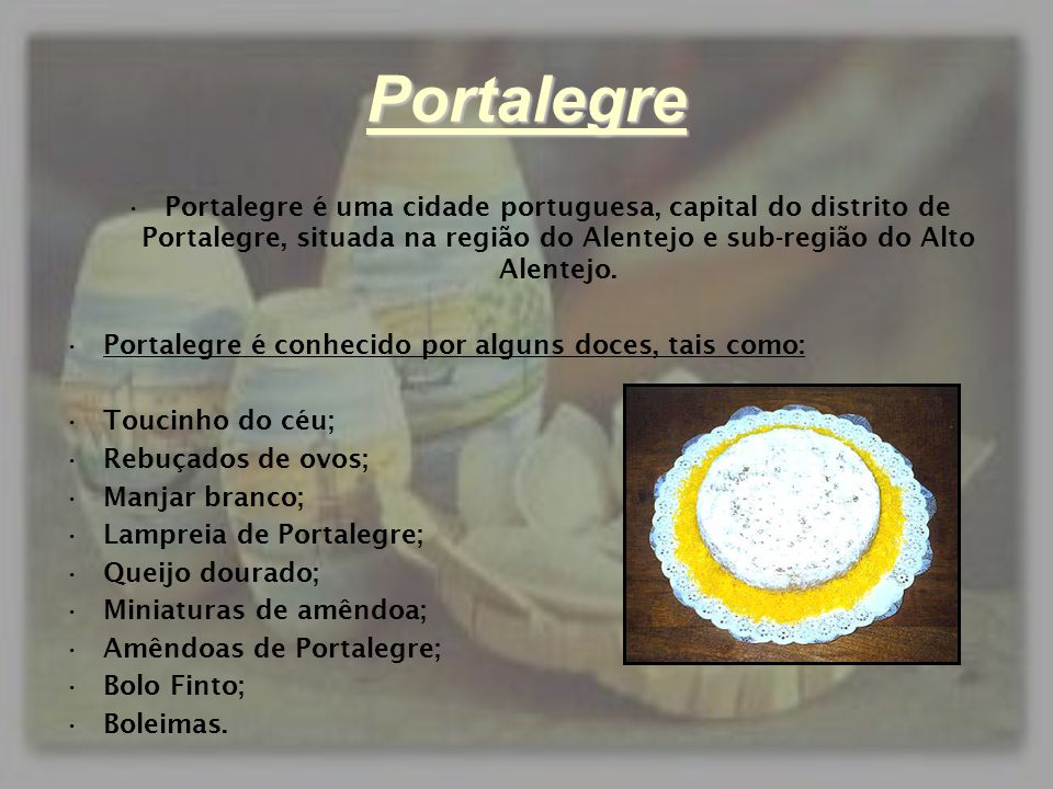 Portalegre Portalegre é uma cidade portuguesa, capital do distrito de Portalegre, situada na região do Alentejo e sub-região do Alto Alentejo.