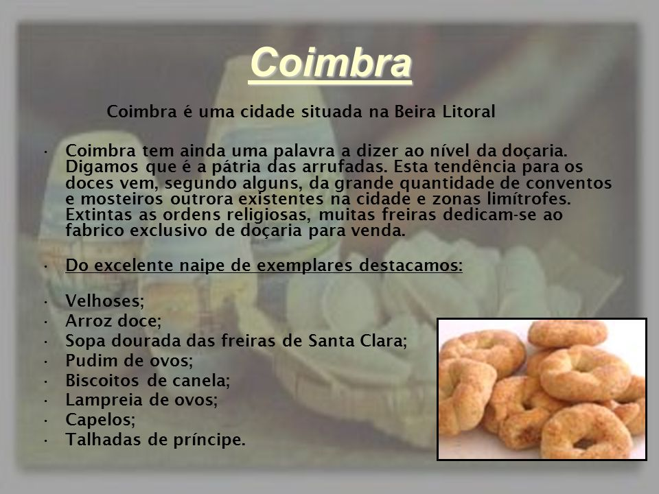 Coimbra Coimbra é uma cidade situada na Beira Litoral