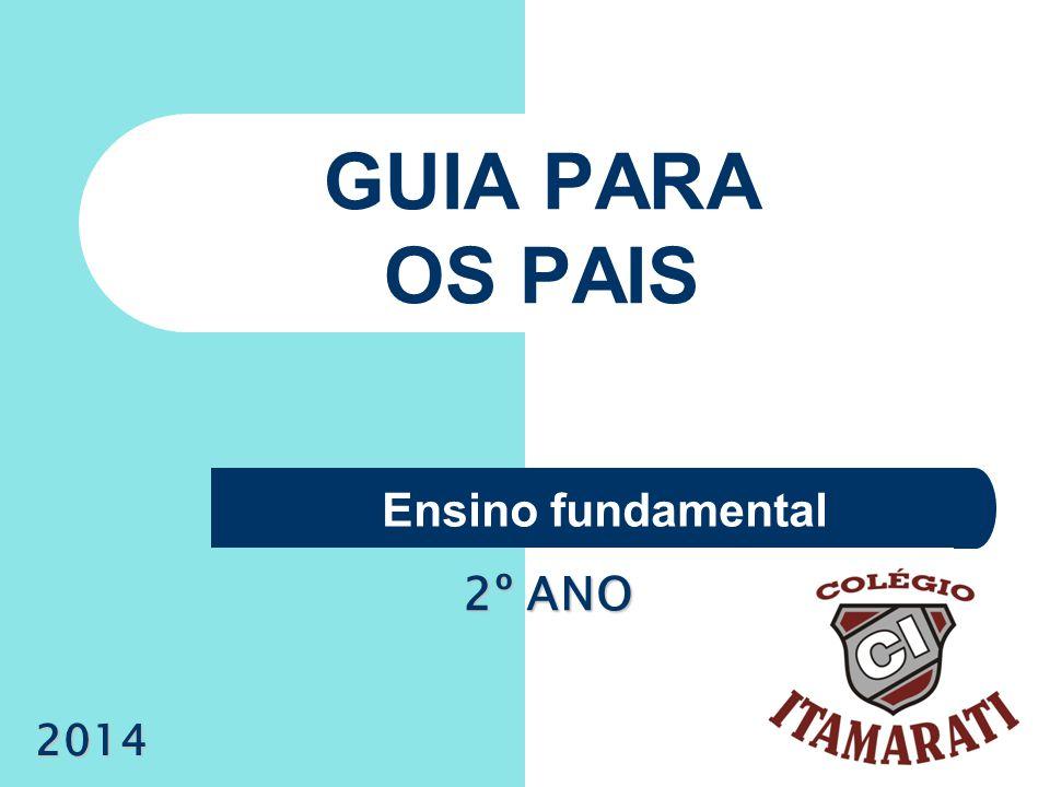 GUIA PARA OS PAIS Ensino fundamental 2º ANO 2014