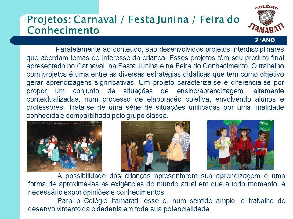 Projetos: Carnaval / Festa Junina / Feira do Conhecimento