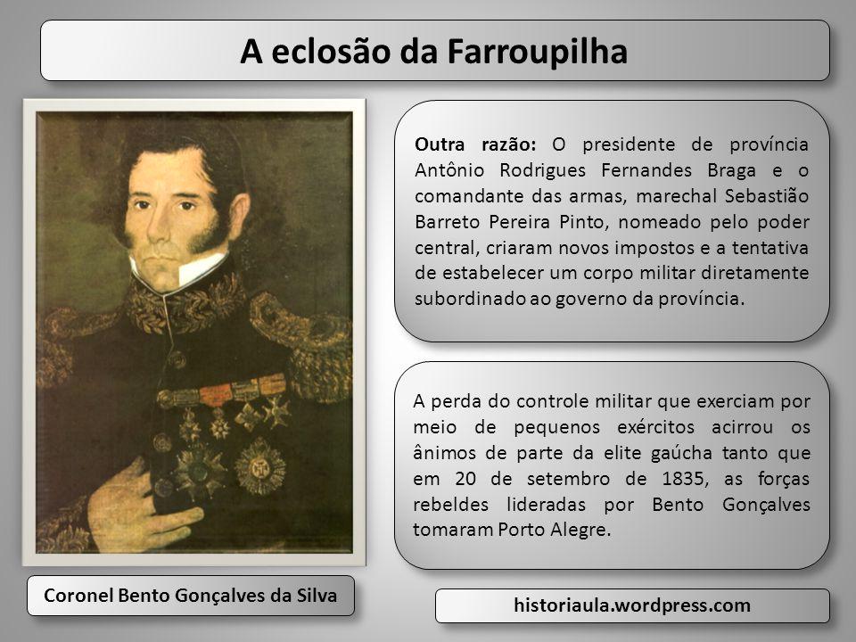 A eclosão da Farroupilha Coronel Bento Gonçalves da Silva