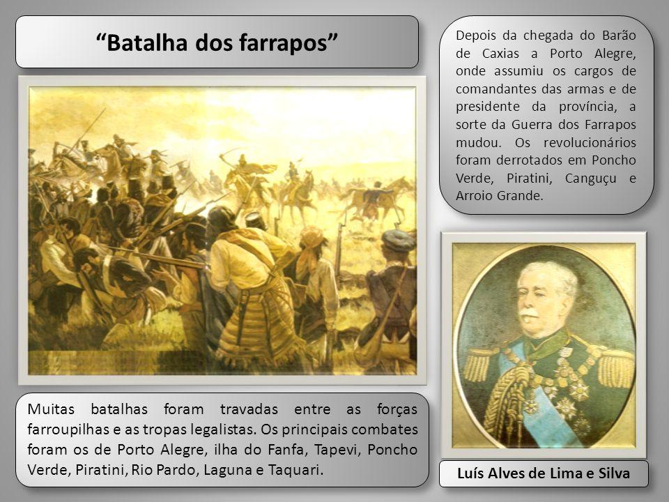 Batalha dos farrapos Luís Alves de Lima e Silva