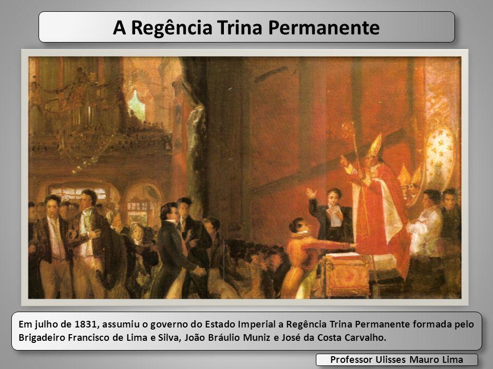 A Regência Trina Permanente Professor Ulisses Mauro Lima