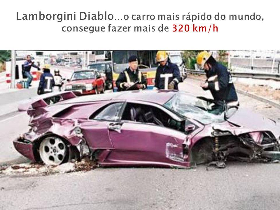Lamborgini Diablo…o carro mais rápido do mundo, consegue fazer mais de 320 km/h