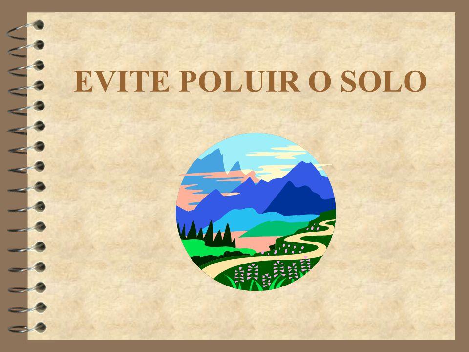 EVITE POLUIR O SOLO