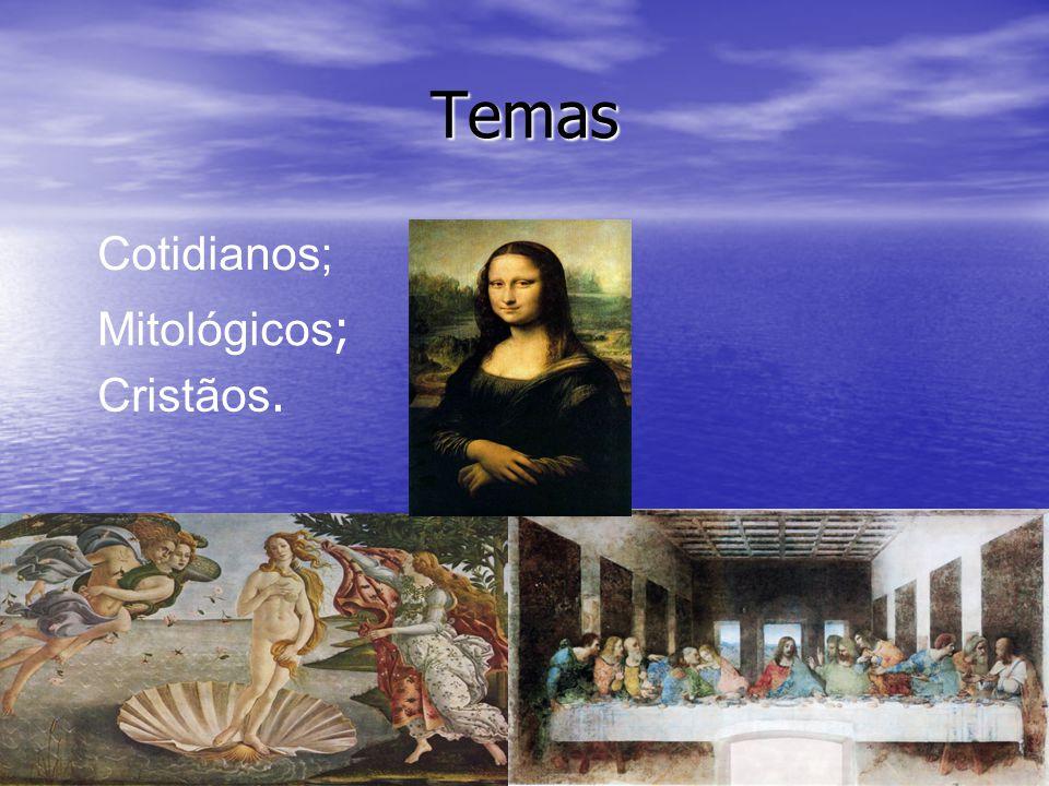 Temas Cotidianos; Mitológicos; Cristãos.