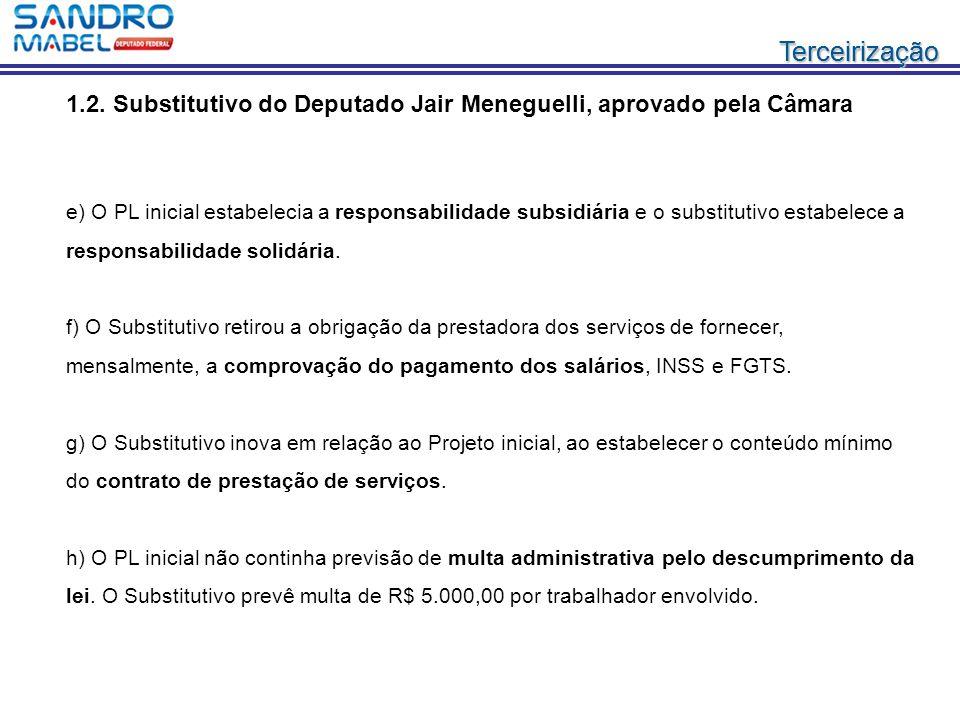 1.2. Substitutivo do Deputado Jair Meneguelli, aprovado pela Câmara