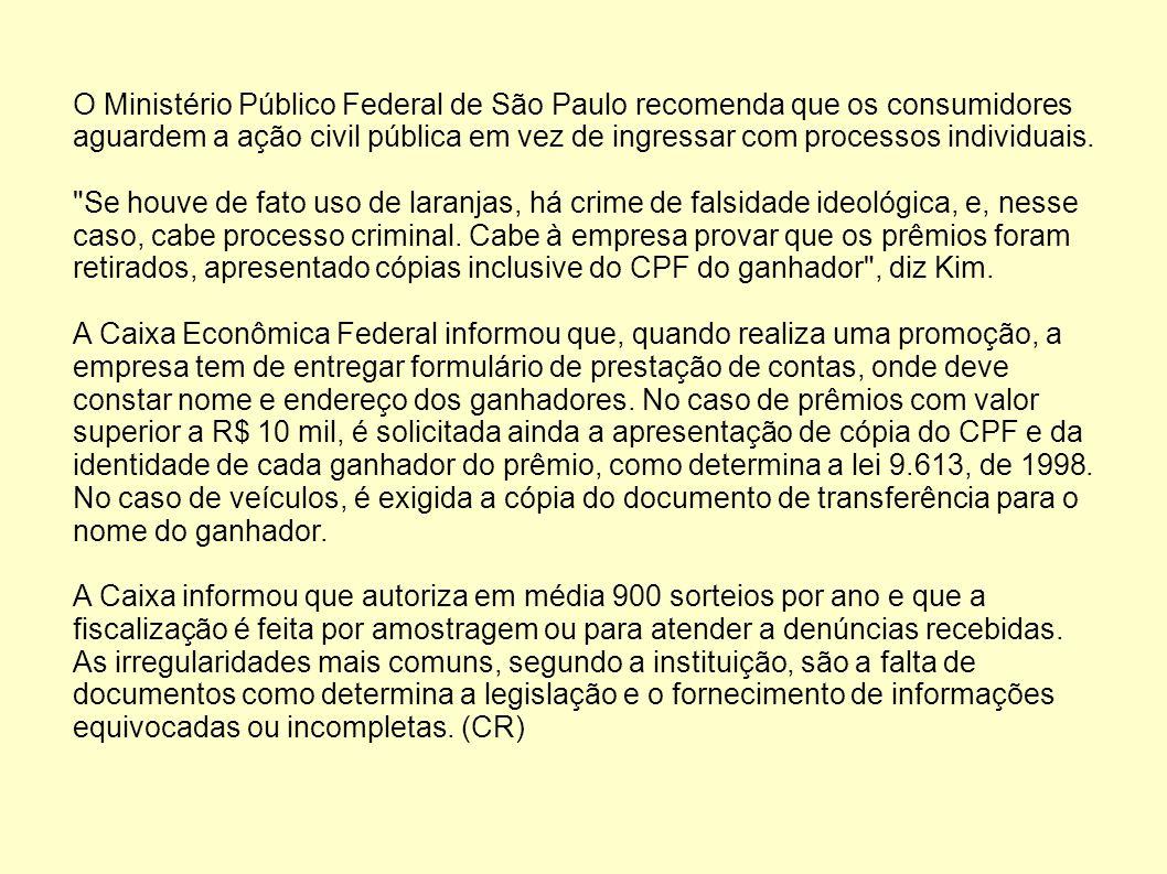 O Ministério Público Federal de São Paulo recomenda que os consumidores aguardem a ação civil pública em vez de ingressar com processos individuais.
