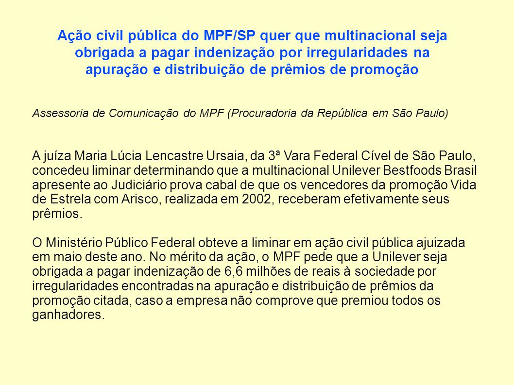 Ação civil pública do MPF/SP quer que multinacional seja obrigada a pagar indenização por irregularidades na apuração e distribuição de prêmios de promoção