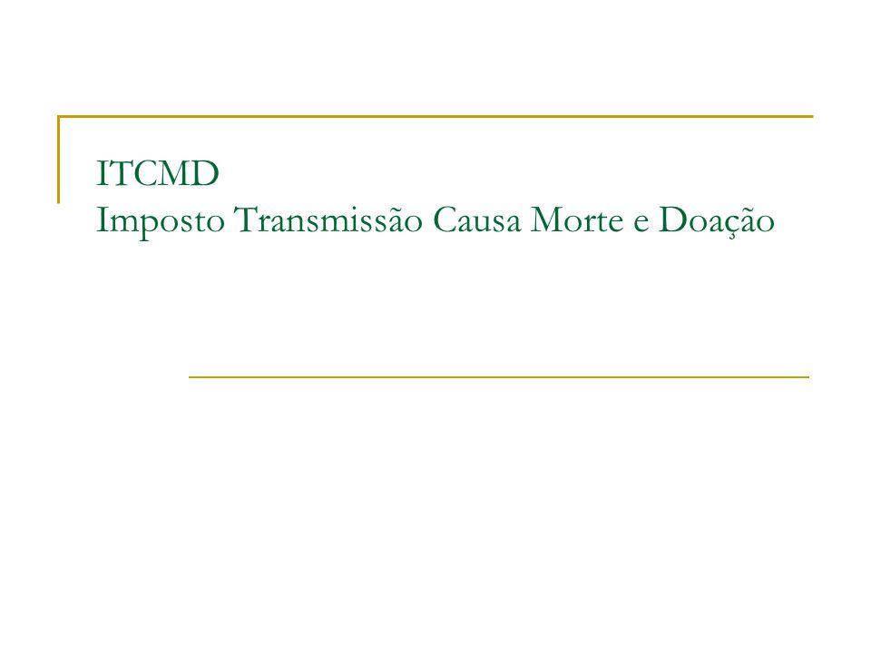 ITCMD Imposto Transmissão Causa Morte e Doação