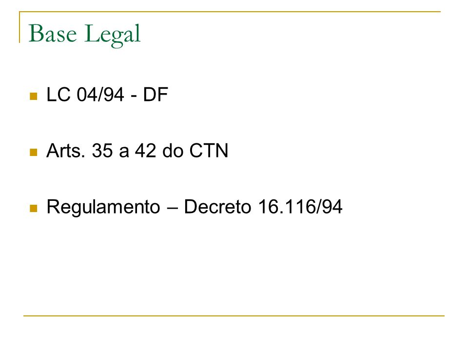 Base Legal LC 04/94 - DF Arts. 35 a 42 do CTN