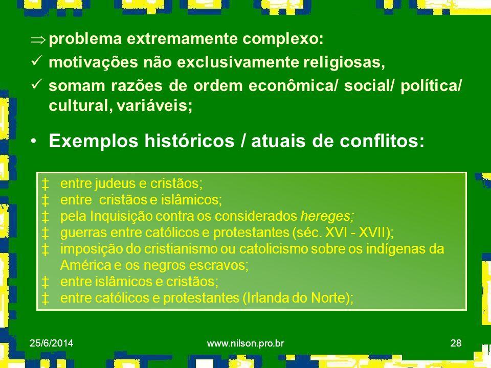 Exemplos históricos / atuais de conflitos:
