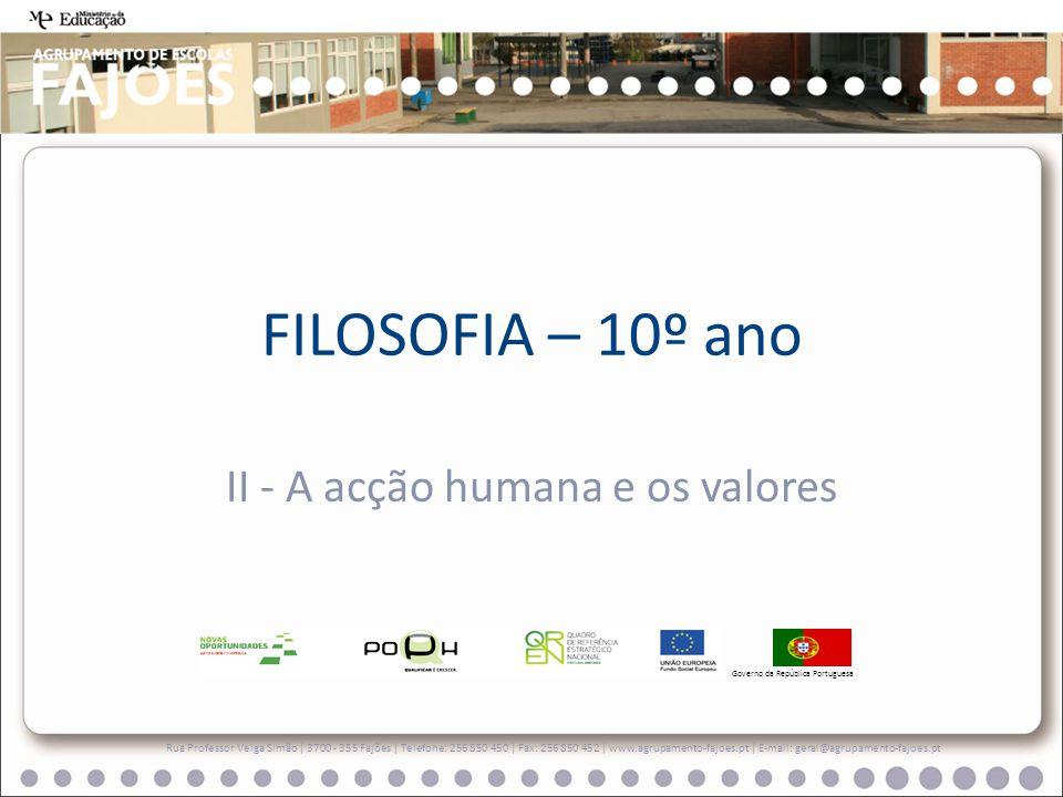 II - A acção humana e os valores