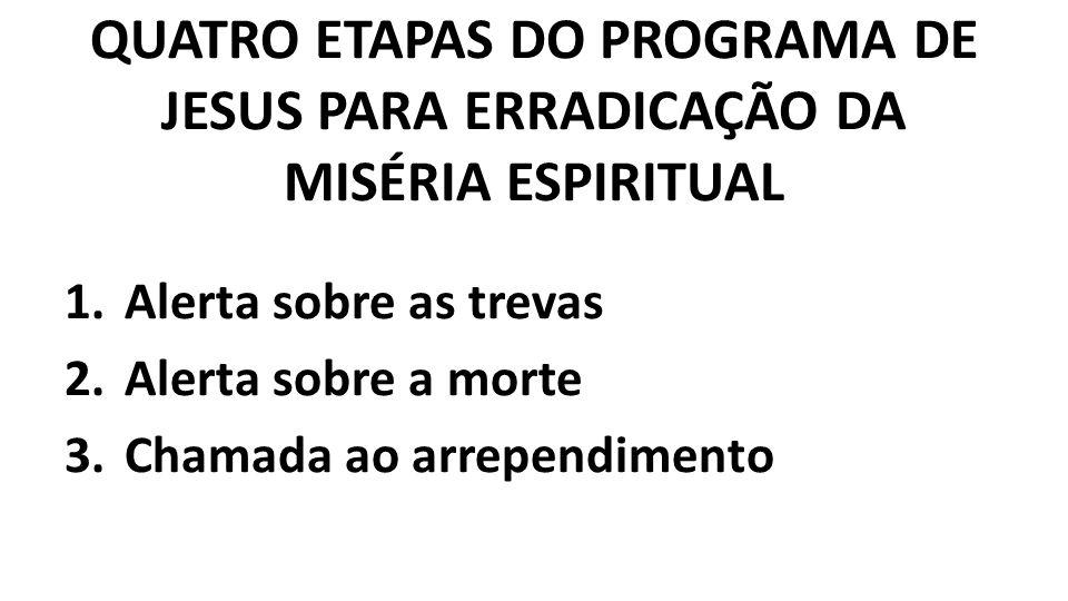 QUATRO ETAPAS DO PROGRAMA DE JESUS PARA ERRADICAÇÃO DA MISÉRIA ESPIRITUAL