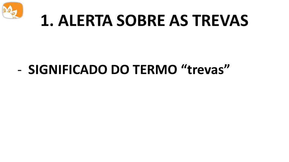 1. ALERTA SOBRE AS TREVAS SIGNIFICADO DO TERMO trevas