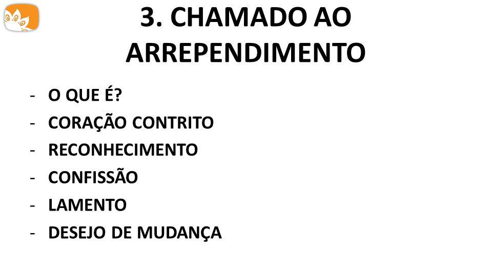 3. CHAMADO AO ARREPENDIMENTO