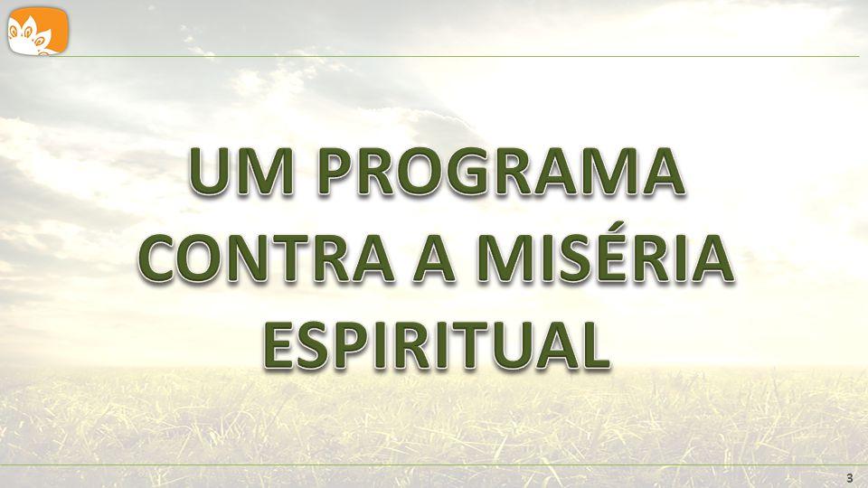 UM PROGRAMA CONTRA A MISÉRIA ESPIRITUAL