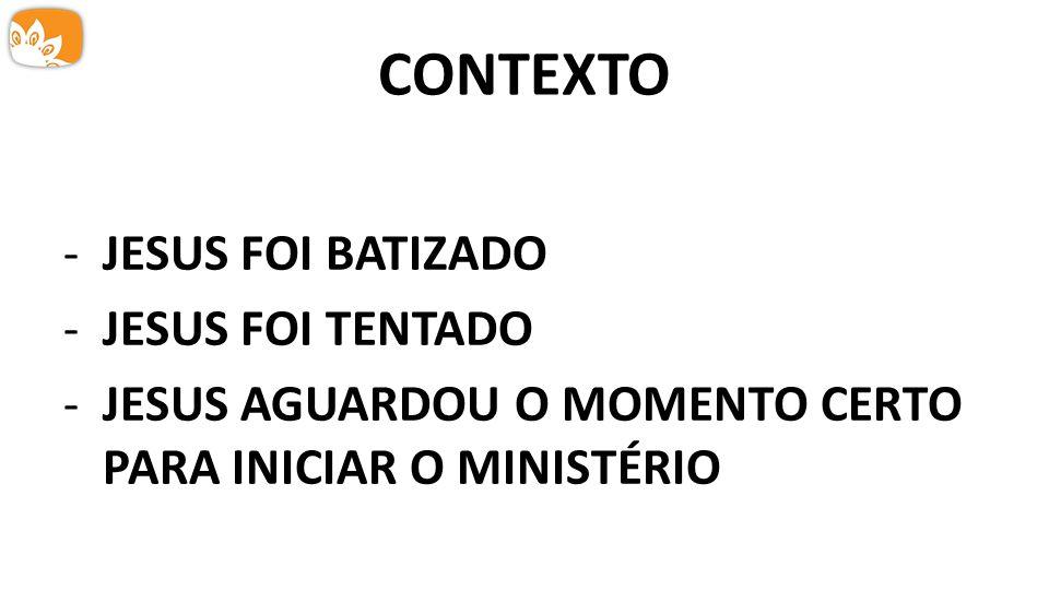 CONTEXTO JESUS FOI BATIZADO JESUS FOI TENTADO