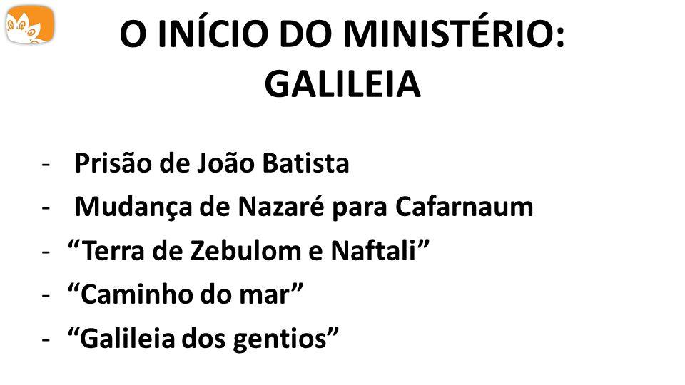 O INÍCIO DO MINISTÉRIO: GALILEIA
