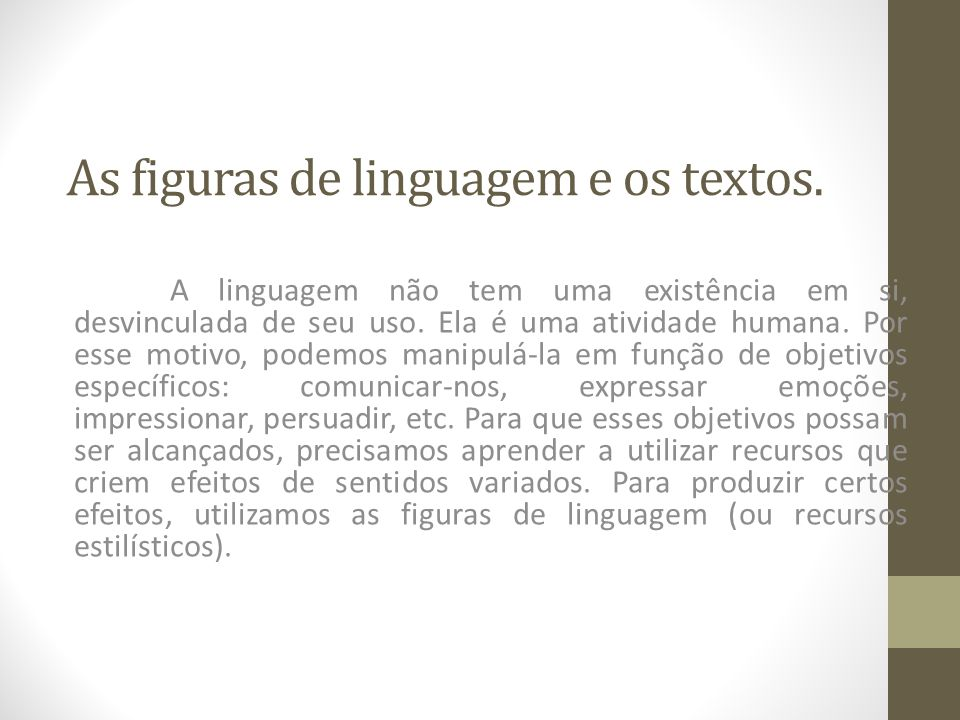 As figuras de linguagem e os textos.
