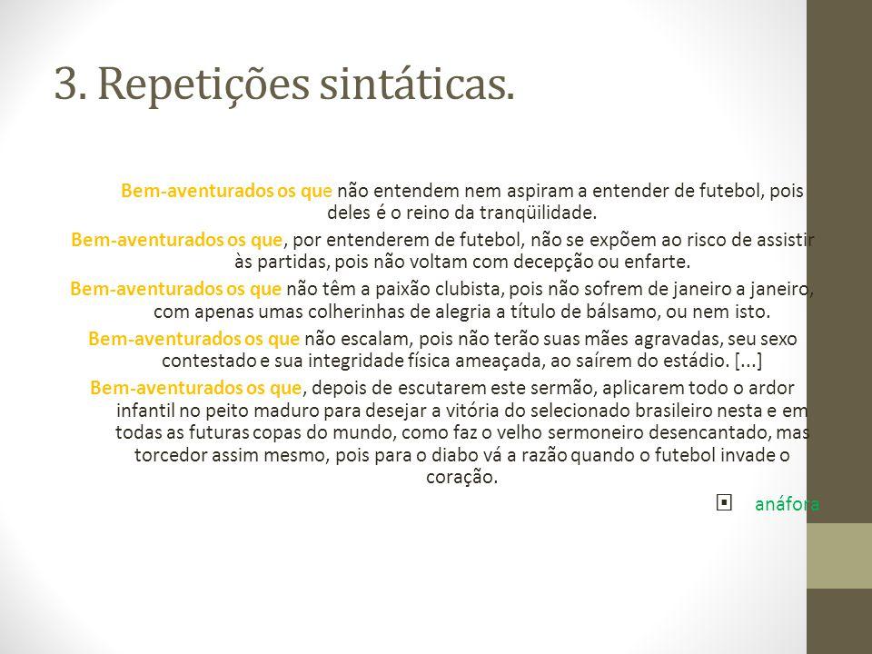 3. Repetições sintáticas.