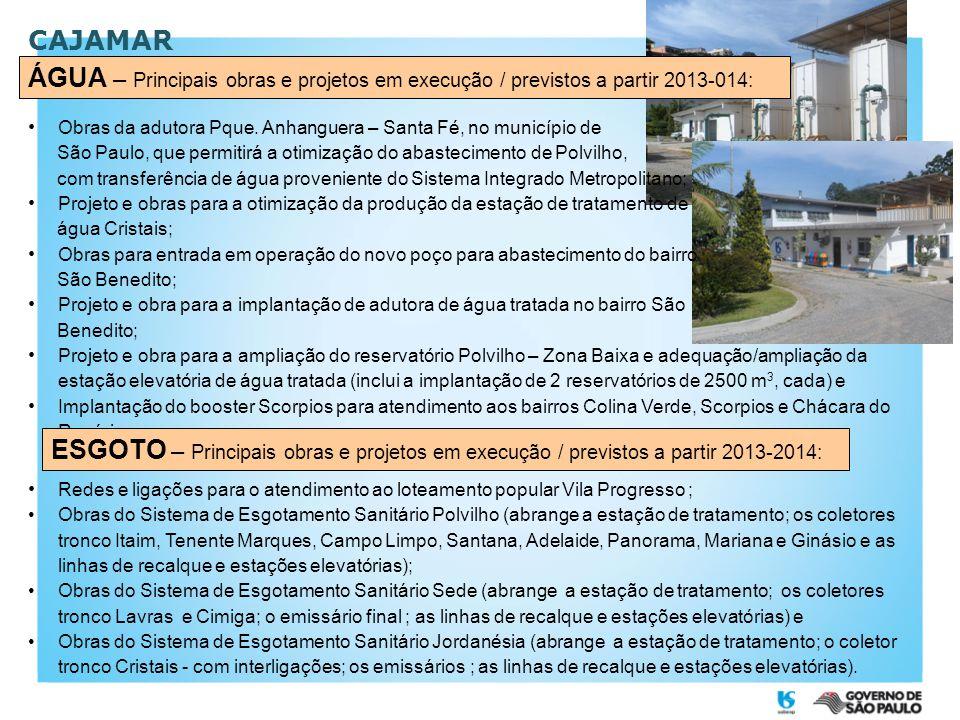 CAJAMAR ÁGUA – Principais obras e projetos em execução / previstos a partir 2013-014: Obras da adutora Pque. Anhanguera – Santa Fé, no município de.