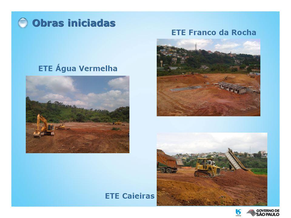 Obras iniciadas ETE Franco da Rocha ETE Água Vermelha ETE Caieiras 5