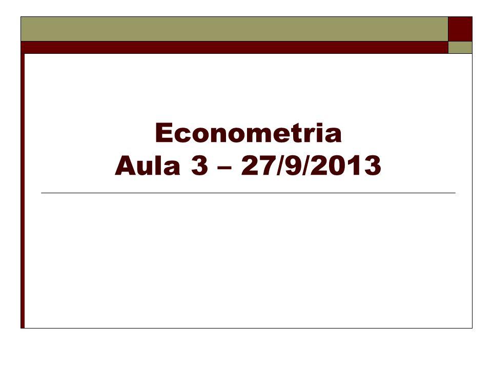 Econometria Aula 3 – 27/9/2013