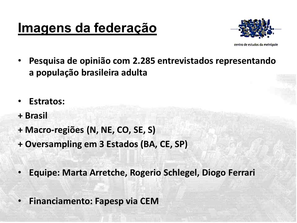 Imagens da federação Pesquisa de opinião com 2.285 entrevistados representando a população brasileira adulta.
