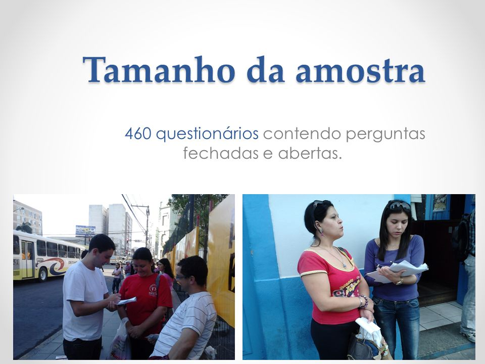460 questionários contendo perguntas fechadas e abertas.