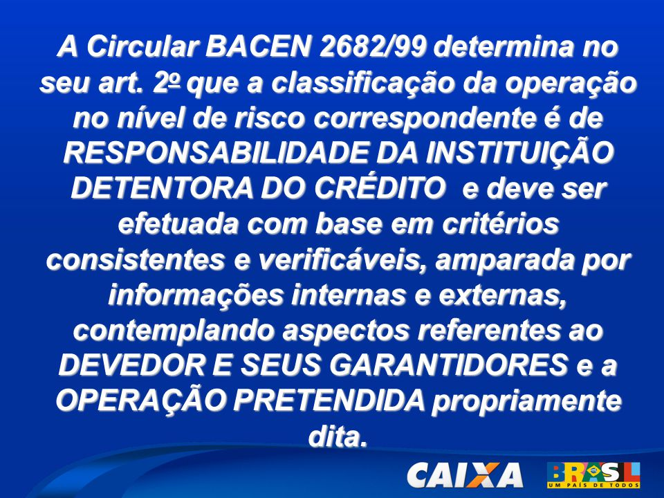 A Circular BACEN 2682/99 determina no seu art