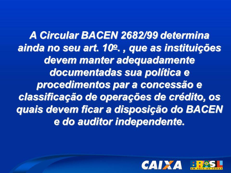 A Circular BACEN 2682/99 determina ainda no seu art. 10o
