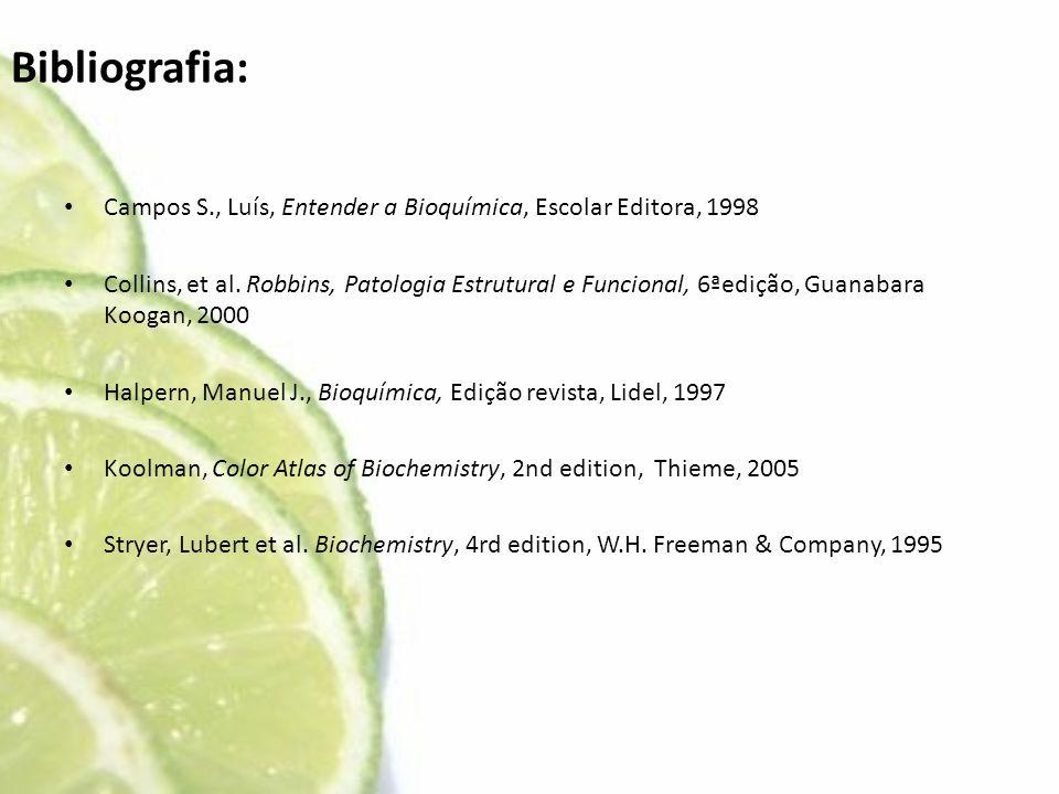 Bibliografia: Campos S., Luís, Entender a Bioquímica, Escolar Editora, 1998.