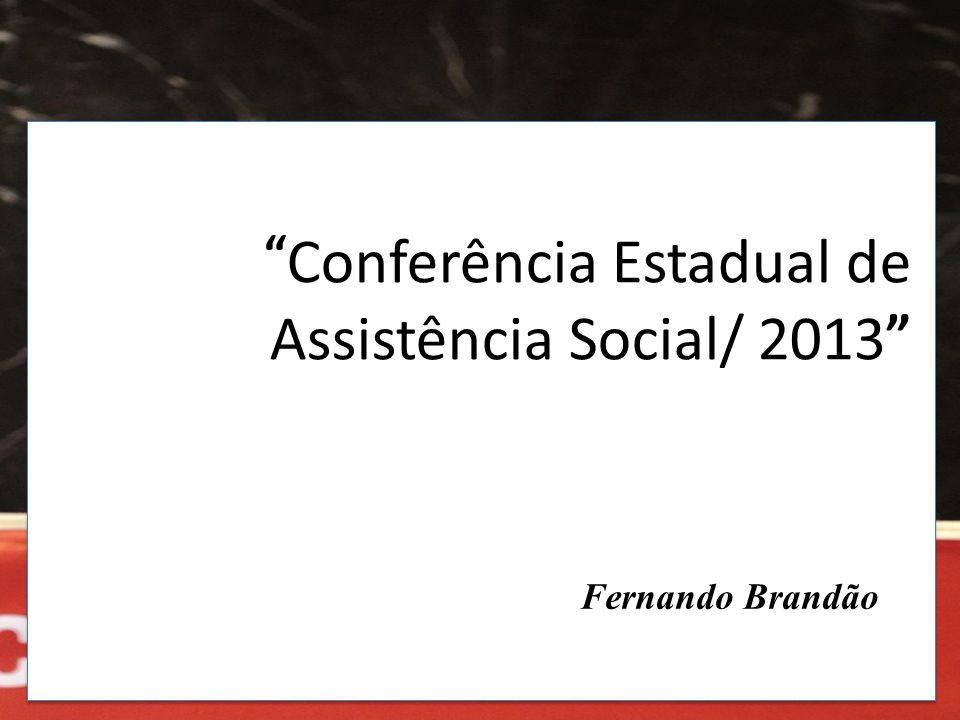 Conferência Estadual de Assistência Social/ 2013