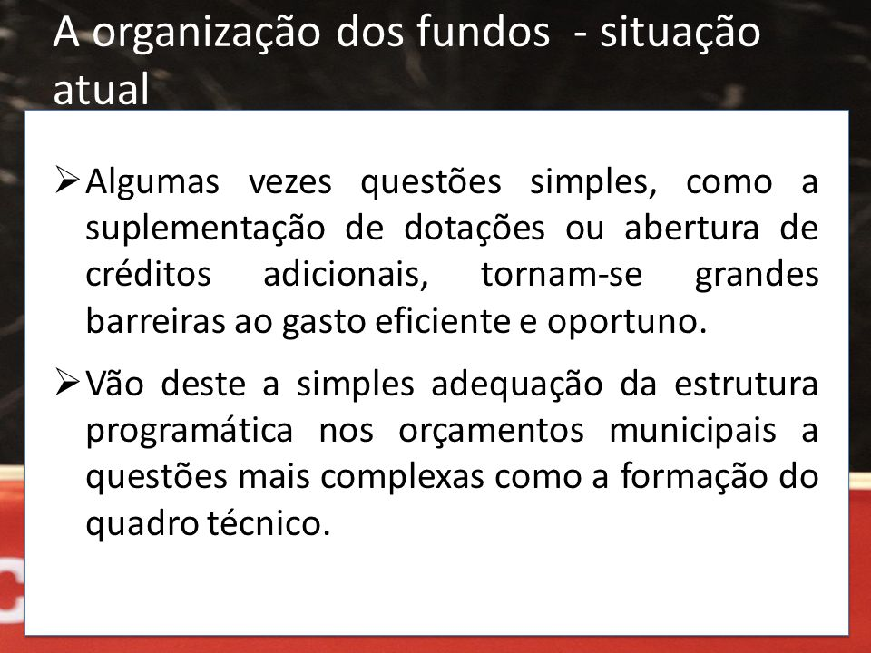 A organização dos fundos - situação atual