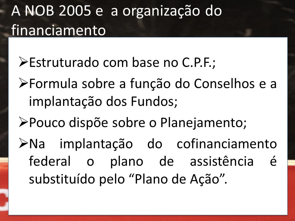 A NOB 2005 e a organização do financiamento