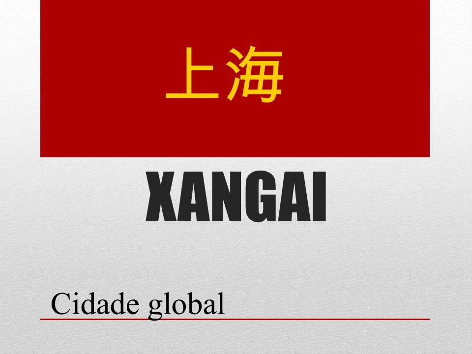 上海 XANGAI Cidade global