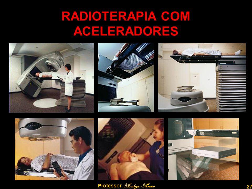 RADIOTERAPIA COM ACELERADORES
