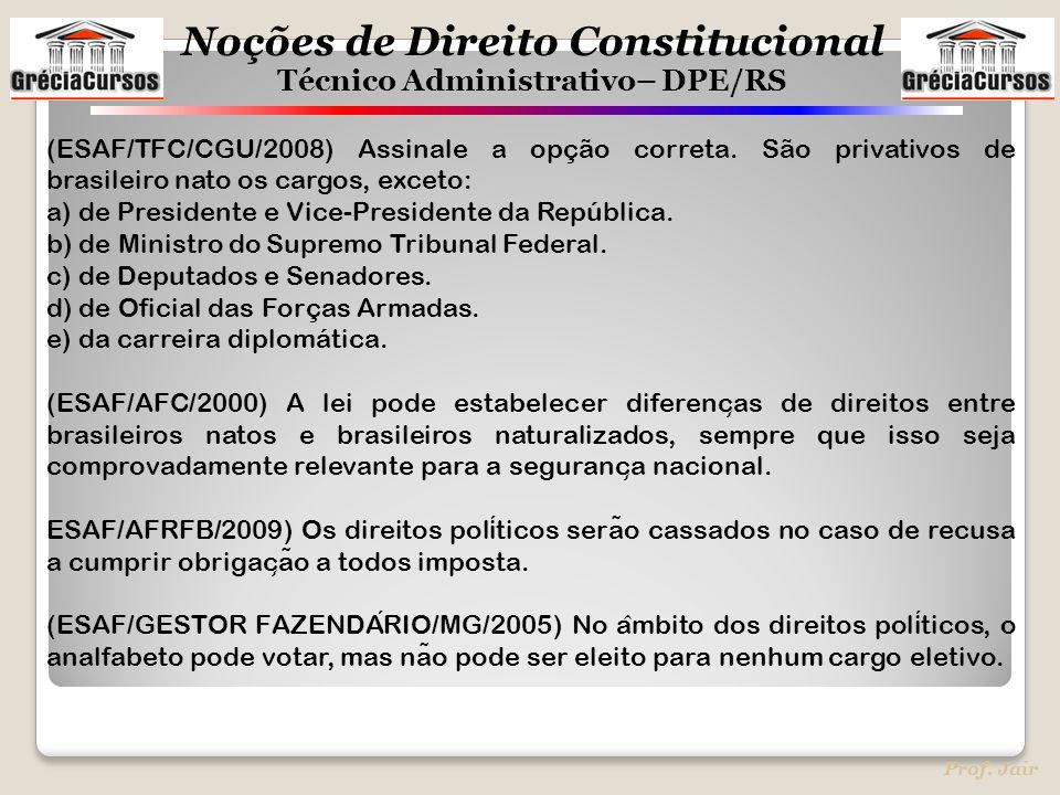 (ESAF/TFC/CGU/2008) Assinale a opção correta