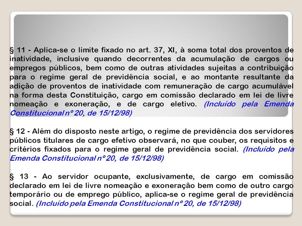 § 11 - Aplica-se o limite fixado no art