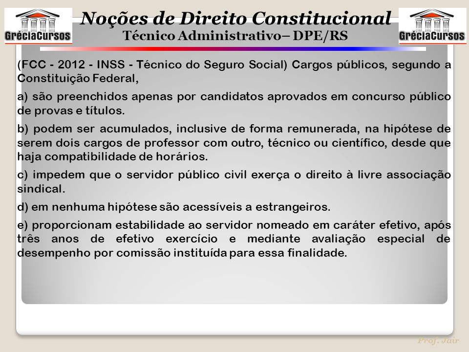 (FCC - 2012 - INSS - Técnico do Seguro Social) Cargos públicos, segundo a Constituição Federal,