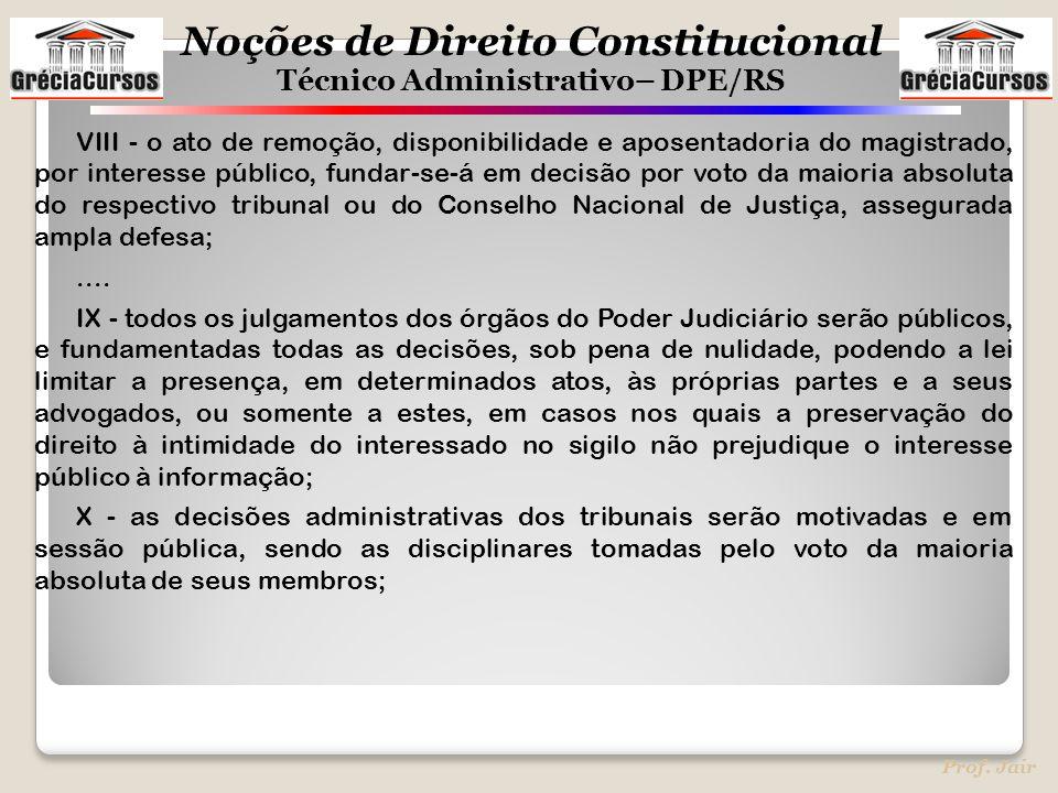 VIII - o ato de remoção, disponibilidade e aposentadoria do magistrado, por interesse público, fundar-se-á em decisão por voto da maioria absoluta do respectivo tribunal ou do Conselho Nacional de Justiça, assegurada ampla defesa;